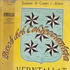 Libros de segunda mano: VERNTALLAT CABDILL DELS REMENCES, JOAQUIM DE CAMPS I ARBOIX, EDITORIAL AEDOS, 1955 EJEMPLAR DEDICADO. Lote 55371695