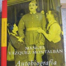 Libros de segunda mano: AUTOBIOGRAFÍA DEL GENERAL FRANCO MANUEL VÁZQUEZ MONTALBÁN EDIT MONDADORI AÑO 2003. Lote 55394003