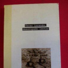 Livros em segunda mão: OSCAR LORENES-DESOCUPADO LECTOR-CELSO SERRANO. Lote 55731446
