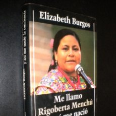 Libros de segunda mano: ME LLAMO RIGOBERTA MENCHU Y ASI ME NACIO LA CONCIENCIA / ELIZABETH BURGOS. Lote 55821887