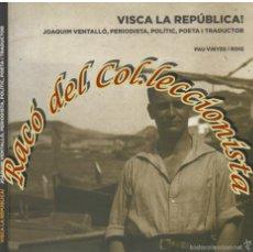 Libros de segunda mano: VISCA LA REPUBLICA (JOAQUIM VENTALLO), PAU VINYES I ROIG, EDITORIAL DUX, 2010 (EJEMPLAR DEDICADO) . Lote 55936247