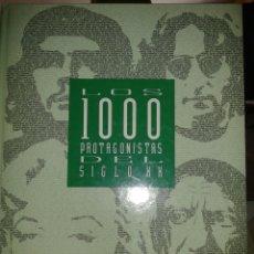 Libros de segunda mano: LOS 1000 PROTAGONISTAS DEL SIGLO XX EL PAIS. Lote 56003803