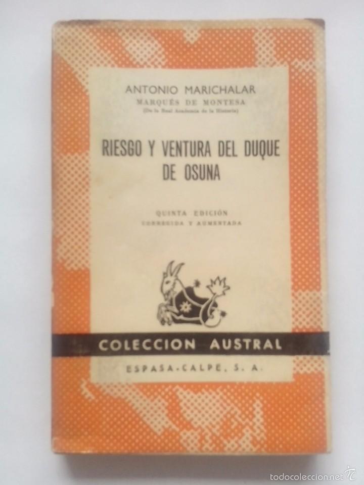 RIESGO Y VENTURA DEL DUQUE DE OSUNA. A. MARICHALAR. COLECCIÓN AUSTRAL Nº 78. 5ªED. ESPASA CALPE (Libros de Segunda Mano - Biografías)