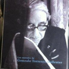 Libros de segunda mano: LOS MUNDOS DE GONZALO TORRENTE BALLESTER. 2010. Lote 56084361