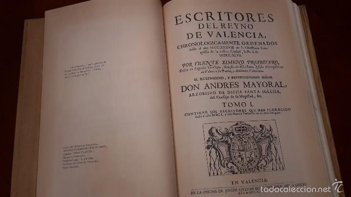 Libros de segunda mano: ESCRITORES DEL REYNO DE VALENCIA ( DESDE EL AÑO 1238 AL 1747 ) XIMENO, VICENTE,facsimil. - Foto 3 - 56118267