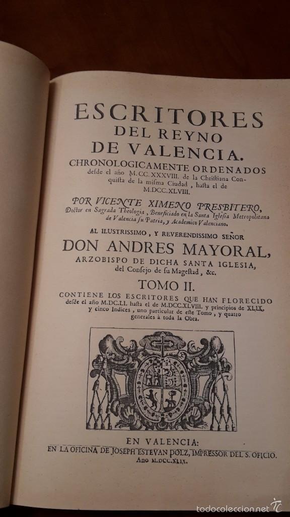 Libros de segunda mano: ESCRITORES DEL REYNO DE VALENCIA ( DESDE EL AÑO 1238 AL 1747 ) XIMENO, VICENTE,facsimil. - Foto 5 - 56118267