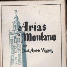 Libros de segunda mano: JOSÉ ANDRÉS VÁZQUEZ : ARIAS MONTANO (BIBLIOTECA NUEVA, 1943) LA ESPAÑA IMPERIAL. Lote 56223774
