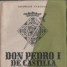 Libros de segunda mano: N. SANZ Y RUIZ DE LA PEÑA : DON PEDRO I DE CASTILLA LLAMADO EL CRUEL (BIBLIOTECA NUEVA, 1943). Lote 56224784