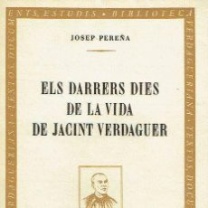 Libros de segunda mano: ELS DARRERS DIES DE LA VIDA DE JACINT VERDAGUER. - JOSEP PEREÑA.. Lote 56351322