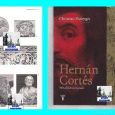 Libros de segunda mano: HERNÁN CORTÉS - MÁS ALLÁ DE LA LEYENDA - CHRISTIAN DUVERGER - TAURUS - ILUSTRADO - EXCELENTE. Lote 56365422