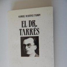 Libros de segunda mano - El Dr. Tarrés un hombre ejemplar en un mundo convulso - Gabriel Martínez Padrón 1993 - 56343154