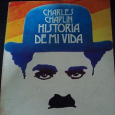 CHARLES CHAPLIN. HISTORIA DE MI VIDA. TAURUS EDICIONES 1965.