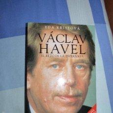 Libros de segunda mano: VÁCLAV HAVEL: EL RETO DE LA ESPERANZA - KRISEOVÁ, EDA. Lote 56485276