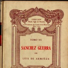 Libros de segunda mano: LUIS DE ARMIÑÁN : SÁNCHEZ GUERRA (PURCALLA, 1948). Lote 56504187