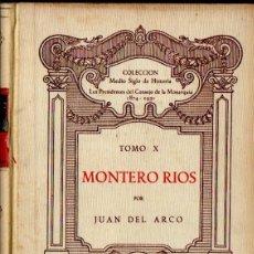 Libros de segunda mano: JUAN DEL ARCO : MONTERO RÍOS (PURCALLA, 1947). Lote 56504260