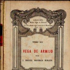 Libros de segunda mano: J. M. NAVEROS BURGOS : VEGA DE ARMIJO (PURCALLA, 1947). Lote 56504564