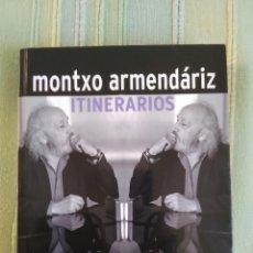 Libros de segunda mano: MONTXO ARMENDARIZ. ITINERARIOS. COLECCIÓN TRAYECTORIAS.. Lote 56555067