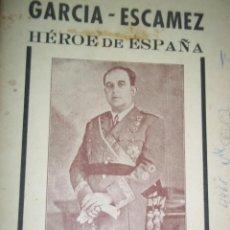 Libros de segunda mano: RAFAEL PEÑA LEÓN. GARCIA ESCAMEZ, HÉROE DE ESPAÑA. DEDICADO AUTOR. TENERIFE. CANARIAS. 1951. Lote 56568849