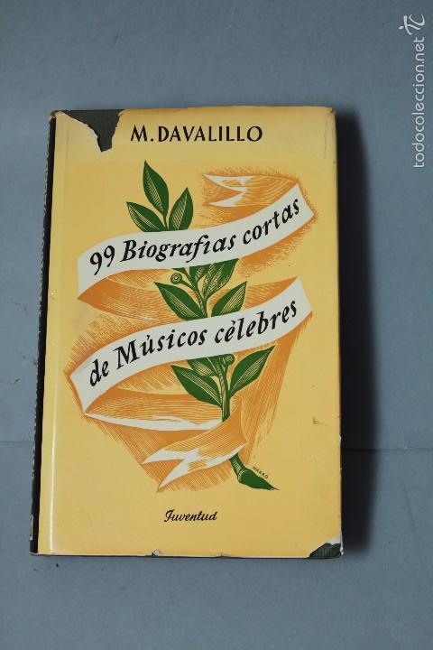 99 BIOGRAFÍAS CORTAS DE MÚSICOS CÉLEBRES- M. DAVALILLO 7ª EDICIÓN 1967 (Libros de Segunda Mano - Biografías)