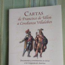 Libros de segunda mano: CARTAS DE FRANCISCO DE ULLOA A CONSTANZA VILLALOBOS. Lote 56669185