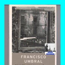 Libros de segunda mano: DÍAS FELICES EN ARGÜELLES - FRANCISCO UMBRAL - MEMORIAS - PLANETA 2005 - EXCELENTE. Lote 56675813