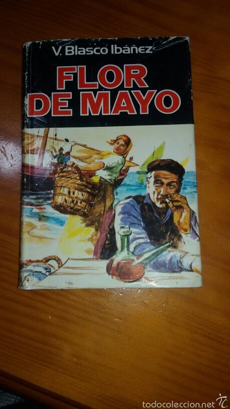 FLOR DE MAYO AUTOR V.BLASCO IBAÑEZ EDITA PLAZA&JANES 1978 (Libros de Segunda Mano - Biografías)