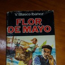 Libros de segunda mano: FLOR DE MAYO AUTOR V.BLASCO IBAÑEZ EDITA PLAZA&JANES 1978. Lote 56727267