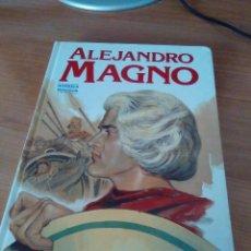 Libros de segunda mano: COLECCION HOMBRES FAMOSOS: ALEJANDRO MAGNO *IMPECABLE*. Lote 56819274