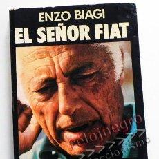 Libros de segunda mano: EL SEÑOR FIAT - LIBRO BIOGRAFÍA DE GIOVANNI AGNELLI -CREADOR IMPERIO ECONÓMICO COCHES EMPRESA ITALIA. Lote 103803236