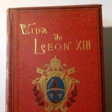 Libros de segunda mano: VIDA DE LEON XIII - BERNARDO O'REILLY ESPASA Y COMPAÑIA EDITORES AÑO 1886. Lote 56856215