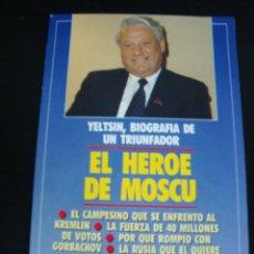Libros de segunda mano: EL HEROE DE MOSCU. YELTSIN BIOGRAFIA DE UN TRIUNFADOR. JOSE MARIO ARMERO.. Lote 56894053