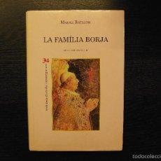 Libros de segunda mano: LA FAMILIA BORGIA, MIQUEL BATLLORI. Lote 56920045
