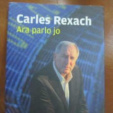 Libros de segunda mano: LIBRO=LLIBRE .- ARA PARLO JO CARLES REXACH. Lote 56949918