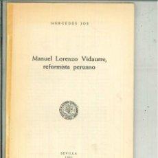 Libros de segunda mano: MANUEL LORENZO VIDAURRE, REFORMISTA PERUANO. MERCEDES JOS. Lote 56971568