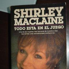 Libros de segunda mano: SHIRLEY MACLAINE. TODO ESTA EN JUEGO. PLAZA & JANES. Lote 56997195