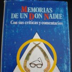 Libros de segunda mano: MEMORIAS DE UN DON NADIE. CON SUS CRITICAS Y COMENTARIOS. JOSE GANDUXER. PRIMERA EDICION 1987.. Lote 57053060