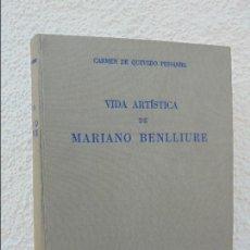 Libros de segunda mano: CARMEN DE QUEVEDO PESSANHA. VIDA ARTISTICA DE MARIANO BENLLIURE. VER FOTOGRAFIAS ADJUNTAS. 1947.. Lote 57094707