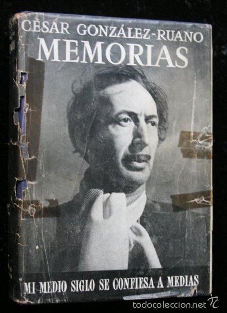 MEMORIAS - MI MEDIO SIGLO SE CONFIESA A MEDIAS - GONZALEZ - RUANO , CÉSAR .- 1951 - PRIMERA EDICIÓN (Libros de Segunda Mano - Biografías)