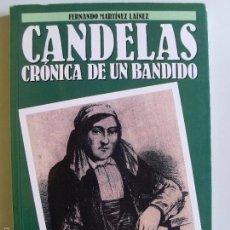 Libros de segunda mano: CANDELAS CRONICA DE UN BANDIDO--FERNANDO MARTÍNEZ LAÍNEZ--1991--. Lote 57361236