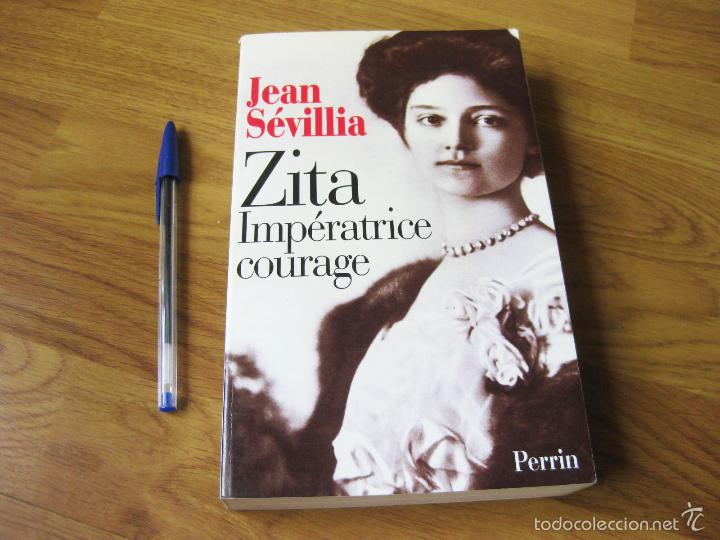JEAN SÉVILLA - ZITA IMPÉRATRICE COURAGE - PERRIN 1997 (Libros de Segunda Mano - Biografías)