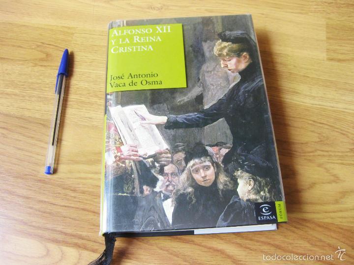ALFONSO XII REINA CRISTINA - JOSE ANTONIO VACA DE OSMA 2005 (Libros de Segunda Mano - Biografías)
