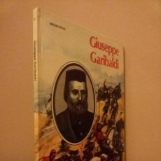 Libros de segunda mano: BIOGRAFIA GIUSEPPE GARBALDI / ED. MOLINO / 1978. Lote 57417527