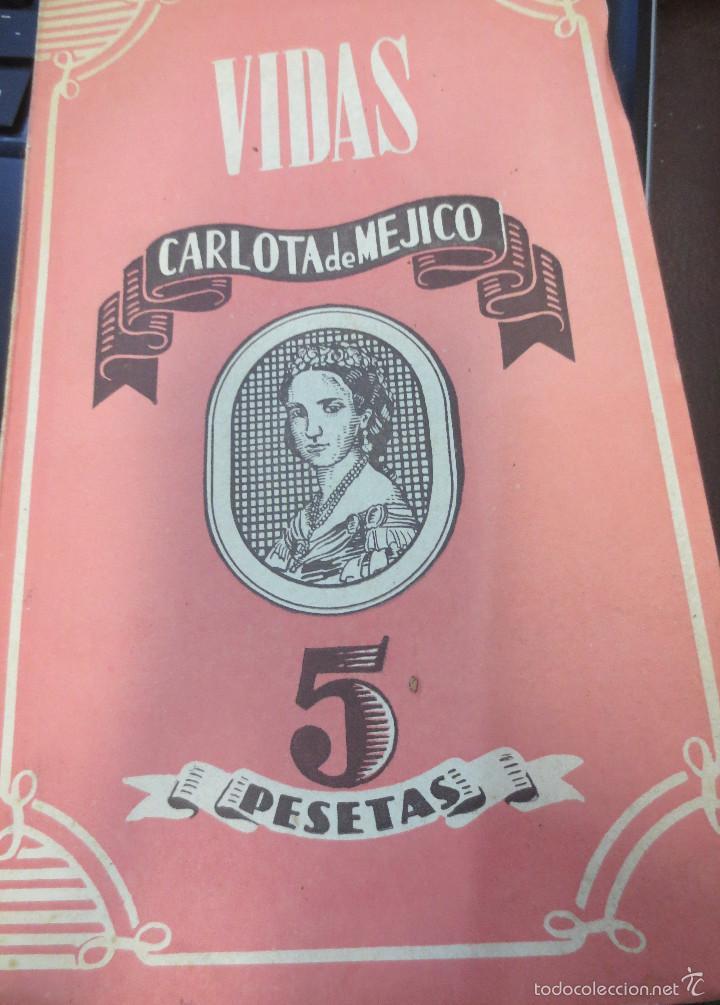 VIDAS CARLOTA DE MEJICO CARMEN MORENO AÑO 1944 (Libros de Segunda Mano - Biografías)
