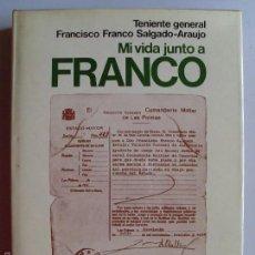 Libros de segunda mano: MI VIDA JUNTO A FRANCO--TENIENTE GENERAL FRANCISCO FRANCO SALGADO-ARAUJO--1977--. Lote 57450171