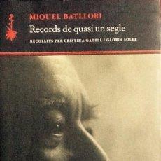 Livres d'occasion: RECORDS DE QUASI UN SEGLE. MIQUEL BATLLORI . QUADERNS CREMA .. Lote 57464670
