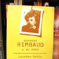 Libros de segunda mano: CONOCER RIMBAUD Y SU OBRA (LOURDES ORTIZ) DOPESA 2, Nº 28. BIOGRAFÍA - LITERATURA - POESÍA. Lote 57473837
