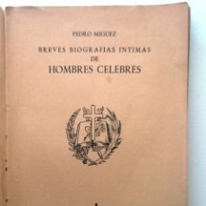 Libros de segunda mano: BREVES BIOGRAFIAS INTIMAS DE HOMBRE CELEBRES. 1949. PEDRO MIH¡GUEZ. ILUSTRA ALEJANDRO COLL. Lote 57483163