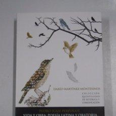 Libros de segunda mano: DARIO MARTINEZ MONTESINOS. PEDRO JUAN PERPIÑAN. VIDA Y OBRA: POESIA LATINA Y ORATORIA. ELCHE TDK274. Lote 150301189