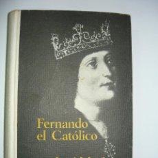 Libros de segunda mano: FERNANDO EL CATÓLICO. JOSÉ MARÍA MORENO ECHEVARRÍA. EDICIONES MARTE CÍRCULO DE LECTORES 1965. Lote 57539537