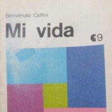 Libros de segunda mano: MI VIDA. BENVENUTO CELLINI. Lote 57643166